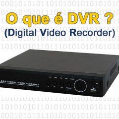 O que é DVR