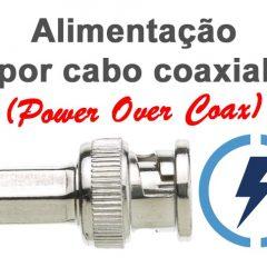 Alimentação por cabo coaxial POC (Power Over Coax)