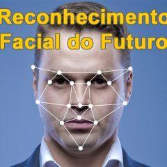 O futuro do reconhecimento facial em CFTV