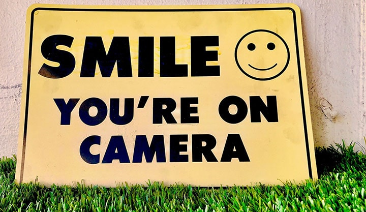 Smile you are on camera